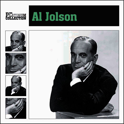 Play & Download The Platinum Collection by Al Jolson | Napster