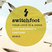Play & Download Your Love Is A Song by Switchfoot | Napster