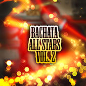 Play & Download Bachata All-Stars Vol. 2 by Various Artists | Napster