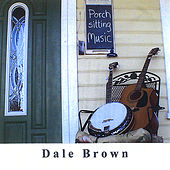 Play & Download Porch Music by Dale Brown | Napster