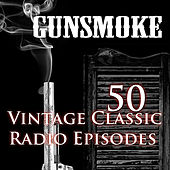 Gunsmoke - 50 Vintage Western Radio Episodes Vol 1 by Gunsmoke