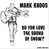 The Sound of Snow by Mark Kroos