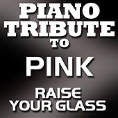 Raise Your Glass - Single by Piano Tribute Players