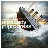 Play & Download Going Down With The Ship by A Tragedy In Progress | Napster