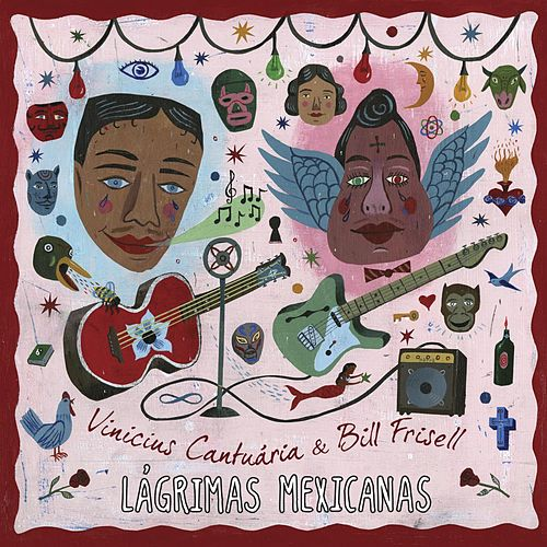 Play & Download Lagrimas Mexicanas by Bill Frisell | Napster