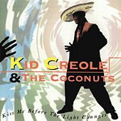 Play & Download Kiss Me Before the Light Changes by Kid Creole & the Coconuts | Napster