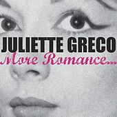 Play & Download More Romance by Juliette Greco | Napster