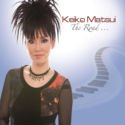 Play & Download The Road… by Keiko Matsui | Napster