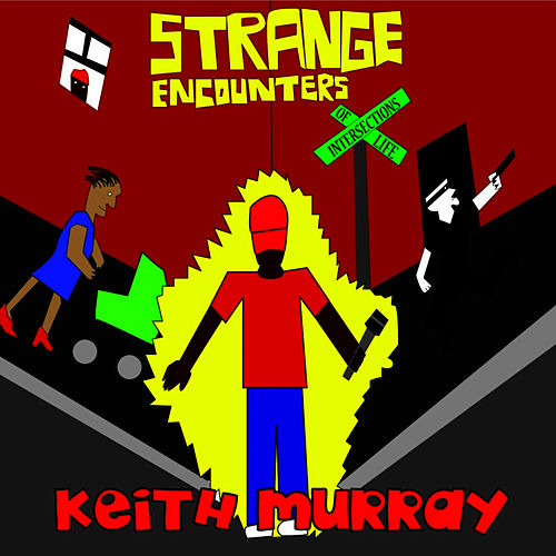 Strange Encounters by Keith Murray