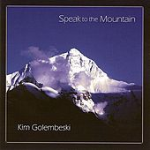 Play & Download Speak to the Mountain by Kim Golembeski | Napster