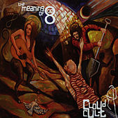 Play & Download The Meaning of 8 by Cloud Cult | Napster