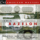 Play & Download Music of Irwin Bazelon by Various Artists | Napster