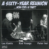 Play & Download A Sixty-Year Reunion ...How Cool is That? by Lee Konitz | Napster