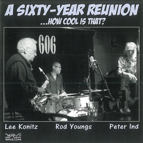 A Sixty-Year Reunion ...How Cool is That? by Lee Konitz