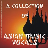 A Collection of Asian Music - Vocals by Various Artists