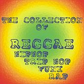 Play & Download The Collection of Reggae HipHop / Trip Hop / Funk / Rap by Various Artists | Napster