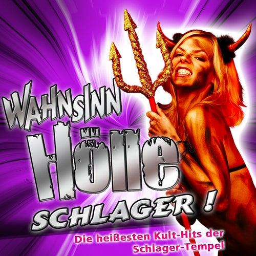 Play & Download WAHNSINN HÖLLE - Schlager ! Die heißesten Kult-Hits der Schlager-Tempel by Various Artists | Napster
