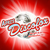 Play & Download APRES DISCOFOX - Das geht ab auf dem Dancefloor 2011 by Various Artists | Napster