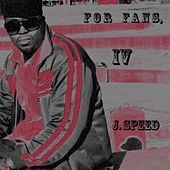 For Fans Four by J Speed