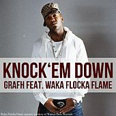 Play & Download Knock Em Down (feat. Waka Flocka Flame) - Single by Grafh | Napster