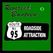 Roadside Attraction by Reverend Bastien