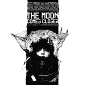 Play & Download The Moon Comes Closer by Various Artists | Napster