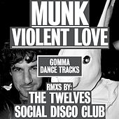 Play & Download Violent Love Remixes by Munk | Napster