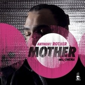 Play & Download Mother by Anthony Rother | Napster