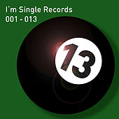 Play & Download I'm Single Records 001-013 by Various Artists | Napster