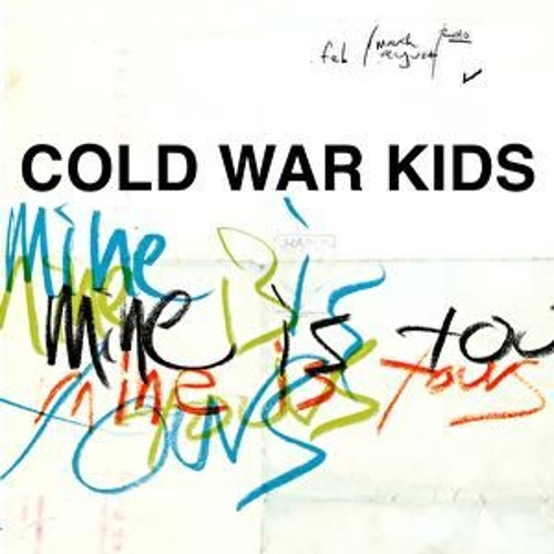 Play & Download Mine Is Yours by Cold War Kids | Napster