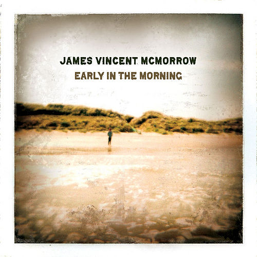 Early In The Morning by James Vincent McMorrow