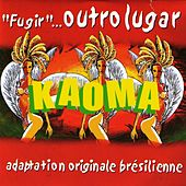 Play & Download Fugir... Outro Lugar by Kaoma | Napster