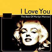 The Best of Marilyn Monroe (I Love You) by Marilyn Monroe