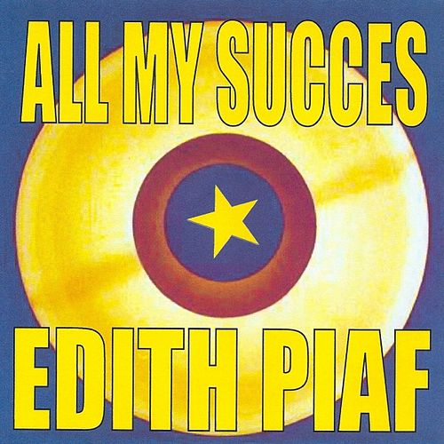 All My Succes by Edith Piaf