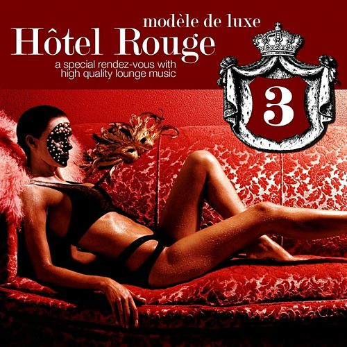 Hotel Rouge Vol.3 by Various Artists