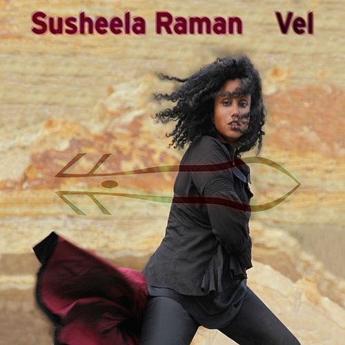 Play & Download Vel by Susheela Raman | Napster