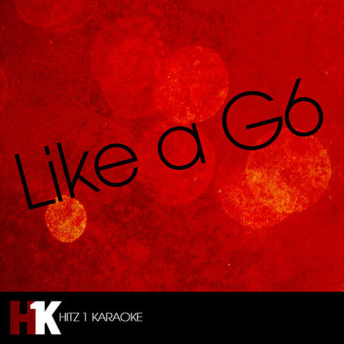Play & Download Like a G6 by Like a G6 | Napster