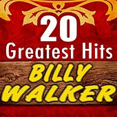 20 Greatest Hits by Billy Walker