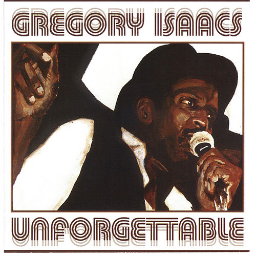 Play & Download Unforgettable by Gregory Isaacs | Napster