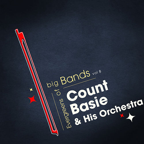 Play & Download Evergreens Of Big Bands Vol 8 by Count Basie | Napster
