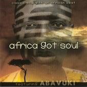 Africa Got Soul by Abavuki