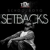Play & Download Setbacks by Schoolboy Q | Napster
