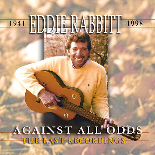 Against All Odds by Eddie Rabbitt