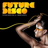 Play & Download Future Disco Vol.4 - Neon Nights by Various Artists | Napster