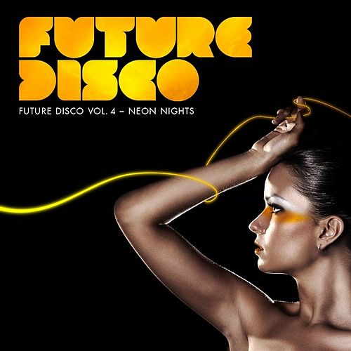 Future Disco Vol.4 - Neon Nights von Various Artists