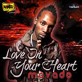 Play & Download Love In Your Heart by Mavado | Napster