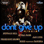 Don't Give Up Riddim by Various Artists