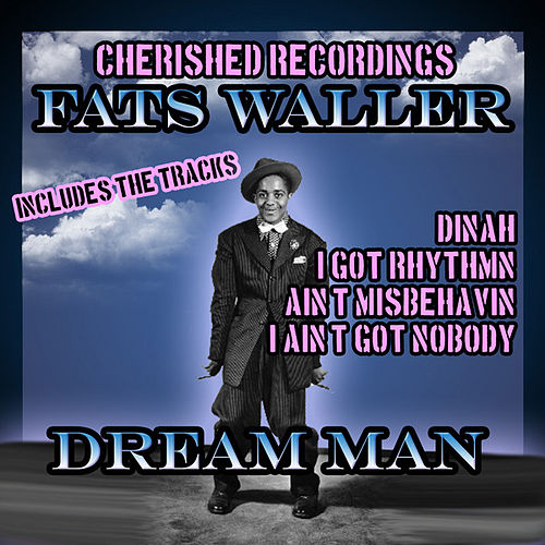 Play & Download Dream Man by Fats Waller | Napster