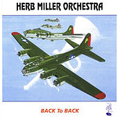Play & Download Back T O Back by Herb Miller Orchestra | Napster