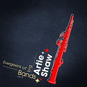 Evergreens Of Big Bands Vol 3 by Artie Shaw